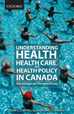 Understanding Health, Health Care, and Health Policy in Canada