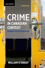 Crime in Canadian Context : Debates and Controversies 3/e