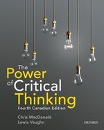 The Power of Critical Thinking : Fourth Canadian Edition