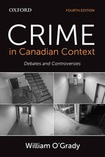 O'Grady: Crime in a Canadian Context 4e